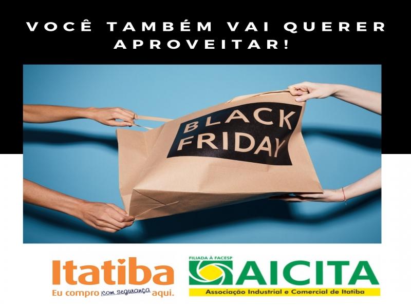 Black Friday é a nova ação da campanha Itatiba Eu Compro Com Segurança Aqui da Aicita